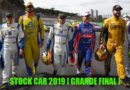 STOCK CAR 2019 [GRANDE FINAL] – PILOTOS, EQUIPES, NO PALCO DE INTERLAGOS, UMA DISPUTA ÉPICA
